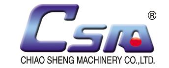 CHIAO SHENG MACHINERY CO .,LTD